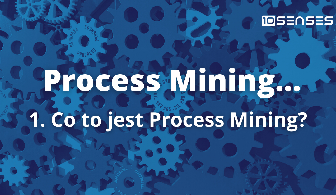 Co to jest Process Mining