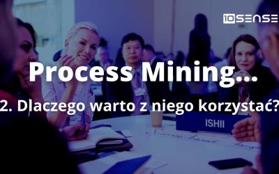 Dlaczego warto korzystać z process mining