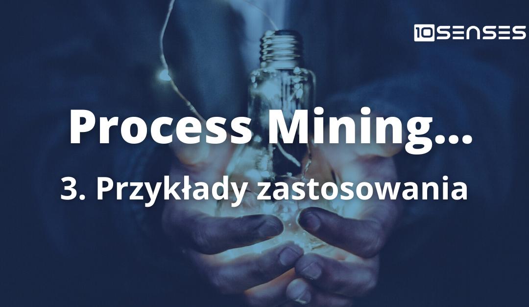 Przykłady zastosowania process mining